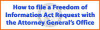 How to file a Freedom of Information Act Request with the Attorney General's Office