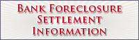 Bank Foreclosure Settlement Information